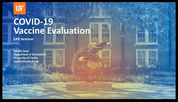 COVID-19 Vaccine Evaluation – Dr. Natalie Dean