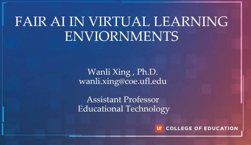 AI Advances and Virtual Applications Seminar – Dr. Wanli Xing